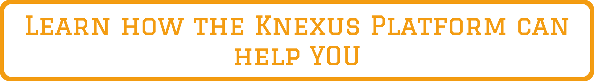 learn how knexus can help you